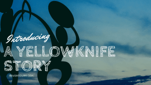 Hidden Locations Around Yellowknife
